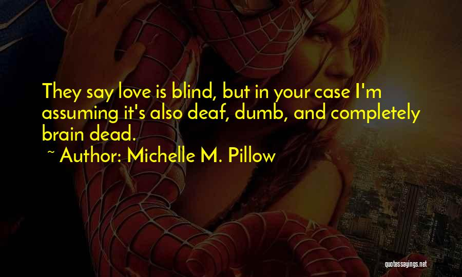 Deaf And Dumb Quotes By Michelle M. Pillow