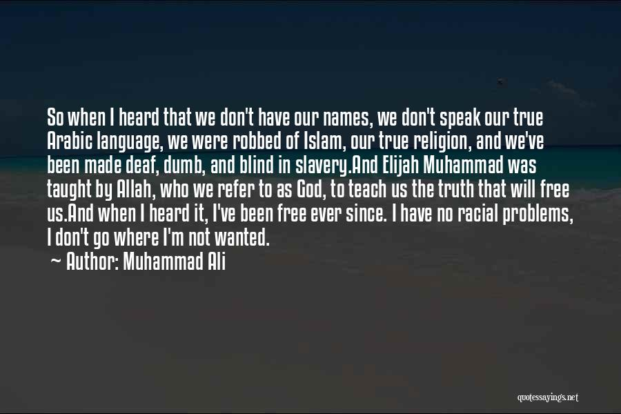 Deaf And Dumb Quotes By Muhammad Ali