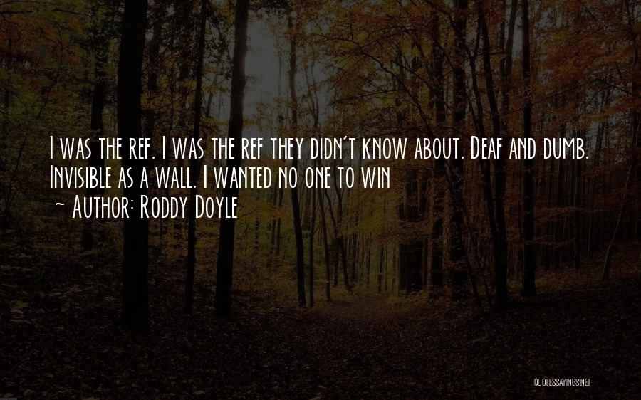 Deaf And Dumb Quotes By Roddy Doyle