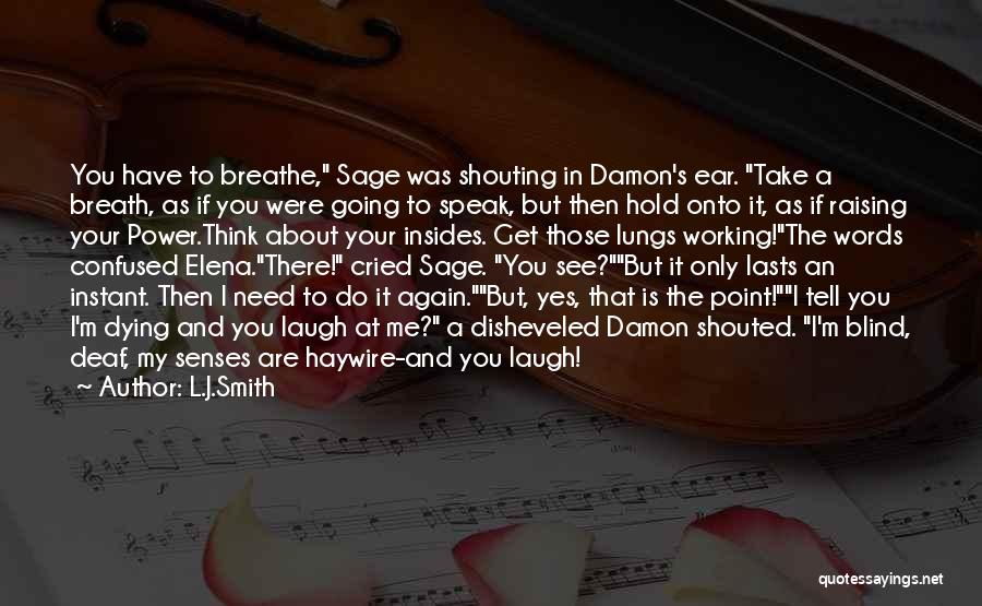 Deaf Smith Quotes By L.J.Smith