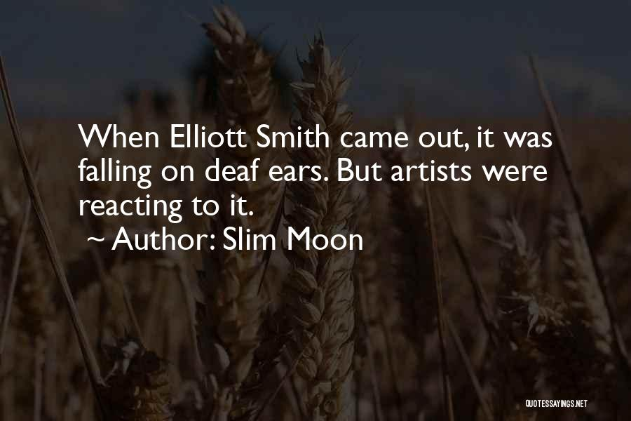 Deaf Smith Quotes By Slim Moon