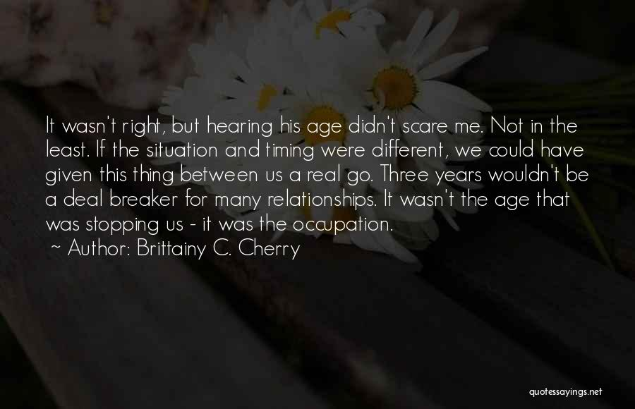 Deal Breaker Quotes By Brittainy C. Cherry
