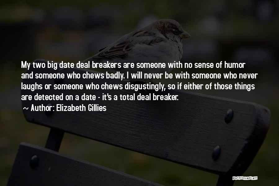 Deal Breaker Quotes By Elizabeth Gillies