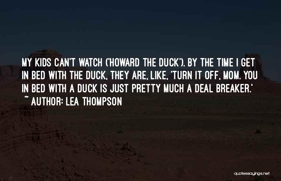 Deal Breaker Quotes By Lea Thompson