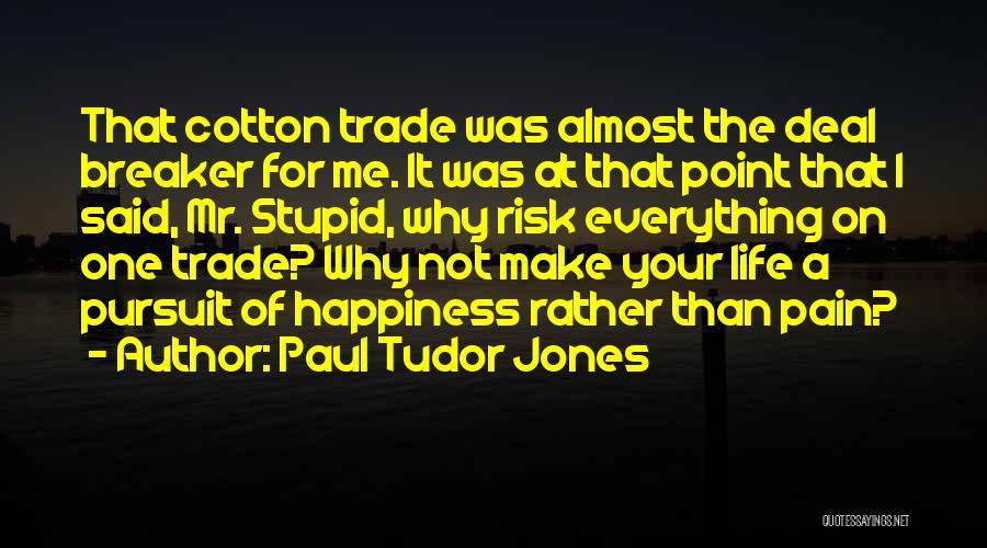 Deal Breaker Quotes By Paul Tudor Jones