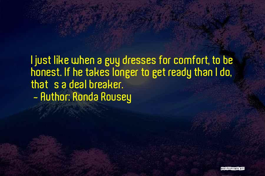 Deal Breaker Quotes By Ronda Rousey