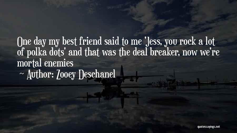 Deal Breaker Quotes By Zooey Deschanel