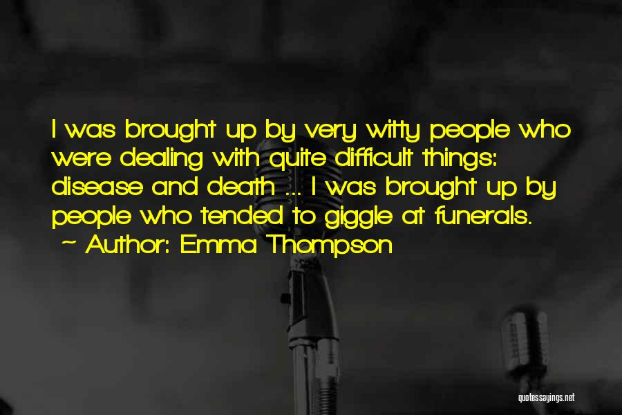 Dealing With Death Quotes By Emma Thompson