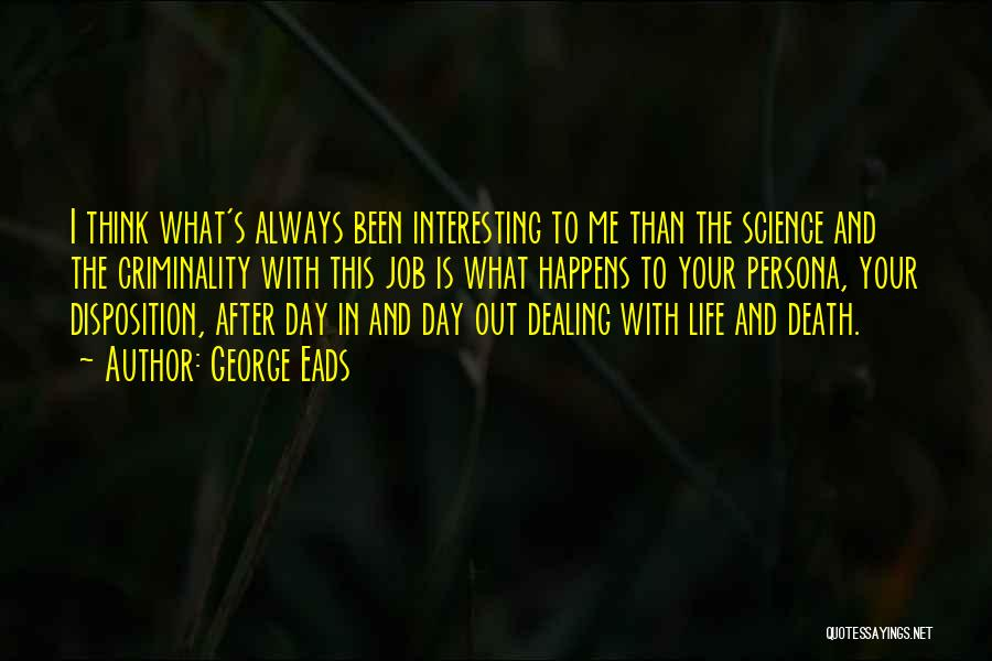 Dealing With Death Quotes By George Eads