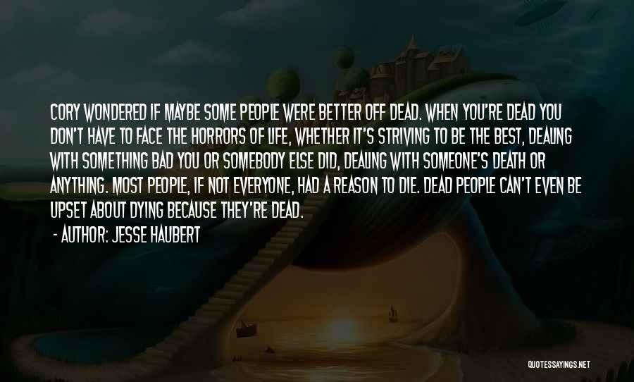 Dealing With Death Quotes By Jesse Haubert