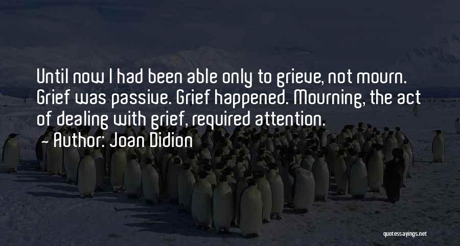 Dealing With Death Quotes By Joan Didion
