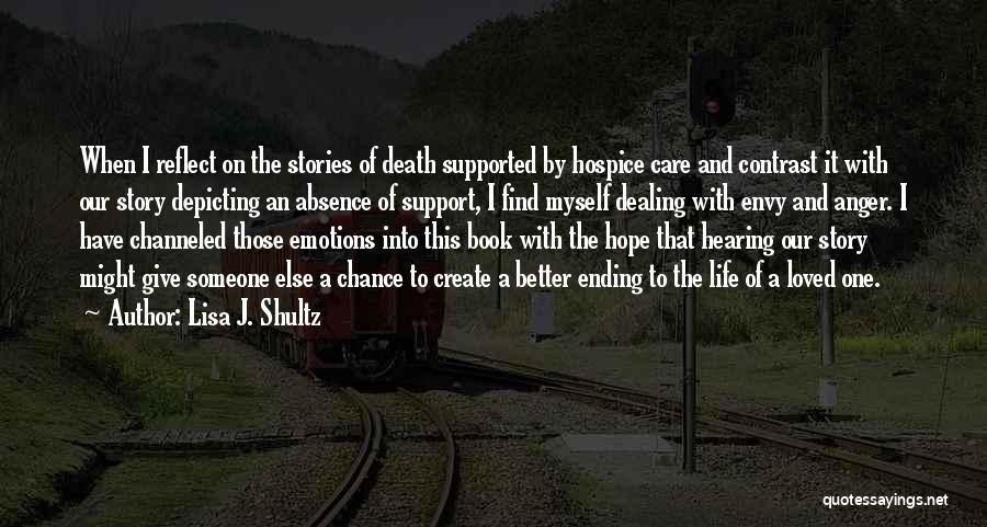 Dealing With Death Quotes By Lisa J. Shultz
