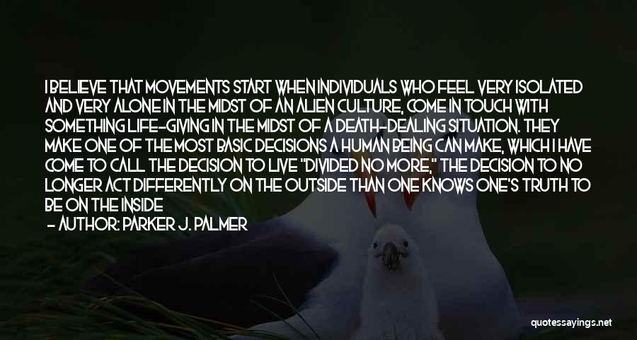 Dealing With Death Quotes By Parker J. Palmer