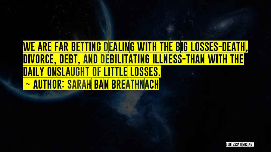 Dealing With Death Quotes By Sarah Ban Breathnach