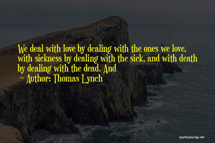 Dealing With Death Quotes By Thomas Lynch