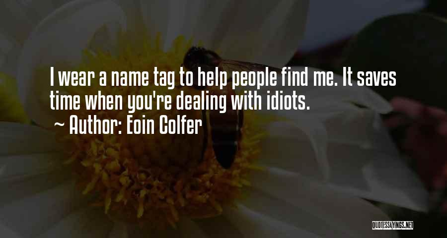 Dealing With Idiots Quotes By Eoin Colfer