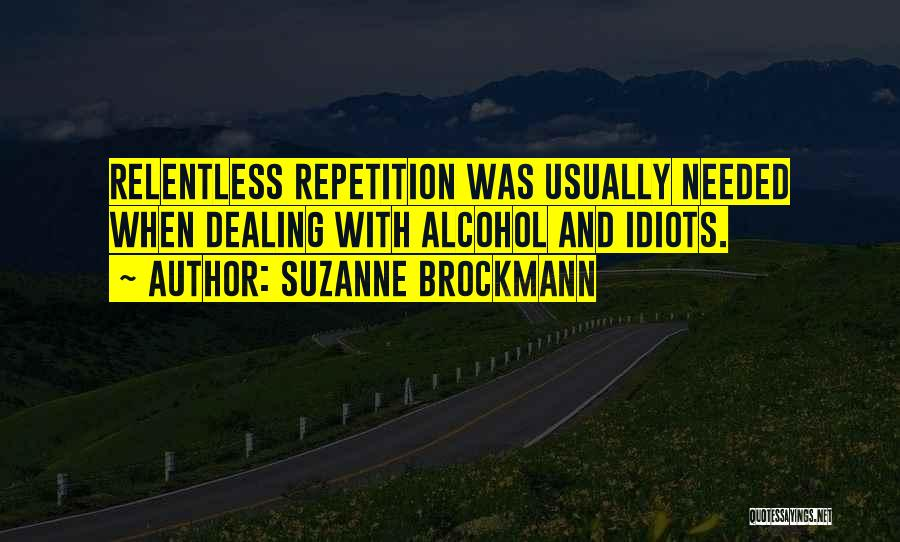 Dealing With Idiots Quotes By Suzanne Brockmann