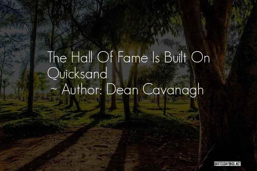 Dean Cavanagh Quotes 1003708