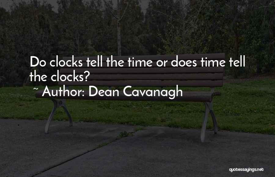 Dean Cavanagh Quotes 1009284