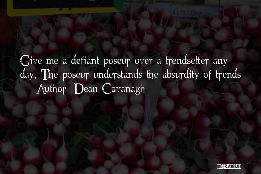 Dean Cavanagh Quotes 1012996