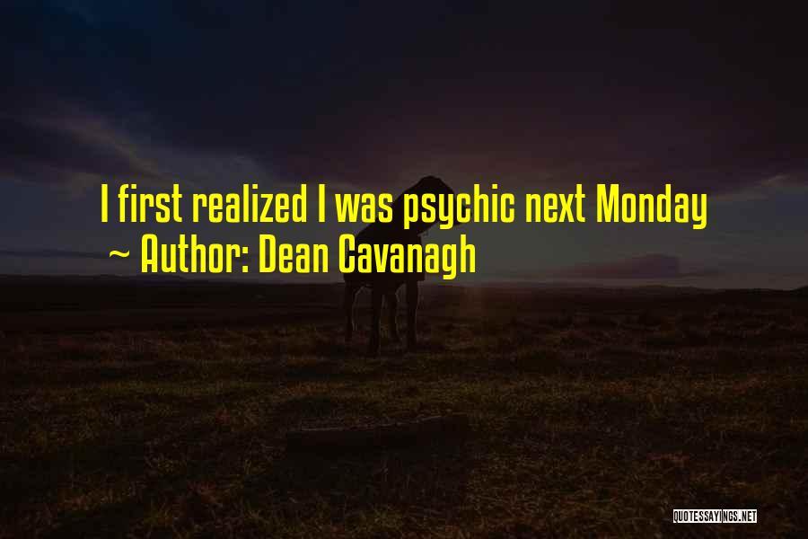 Dean Cavanagh Quotes 125683