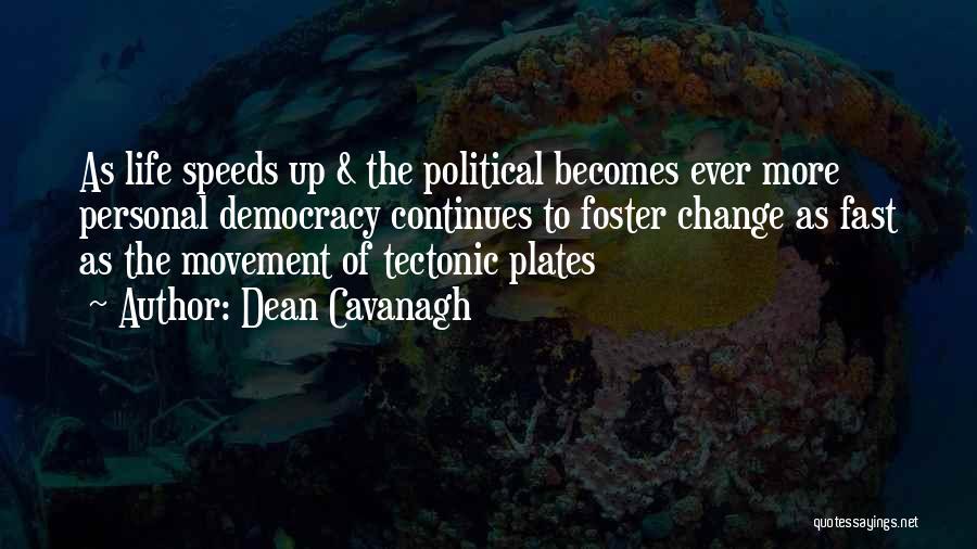 Dean Cavanagh Quotes 1449130