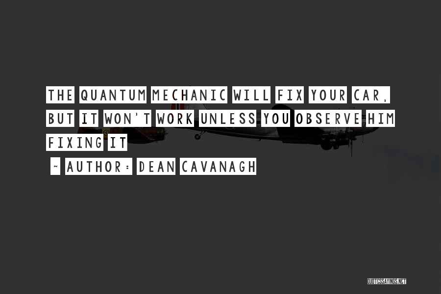 Dean Cavanagh Quotes 1527672