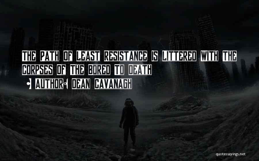 Dean Cavanagh Quotes 152806