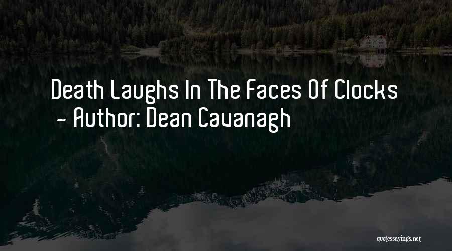 Dean Cavanagh Quotes 1538858