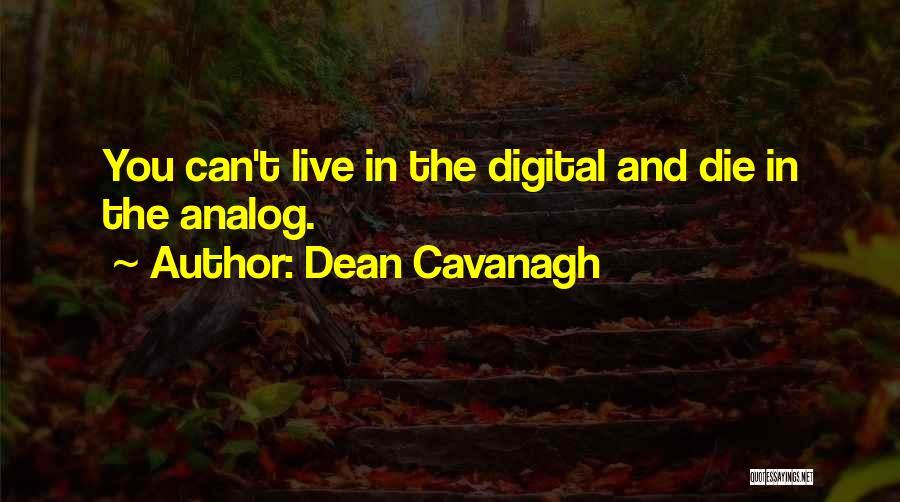 Dean Cavanagh Quotes 154057