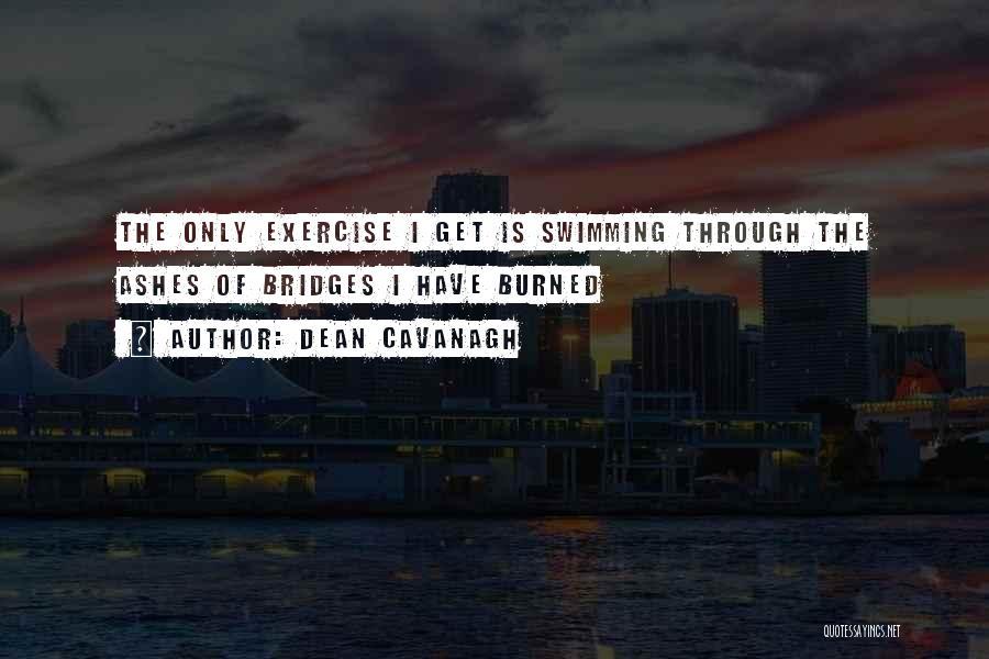 Dean Cavanagh Quotes 1609752