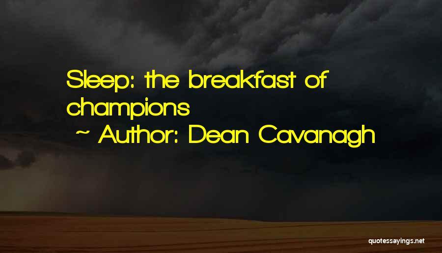 Dean Cavanagh Quotes 2114433