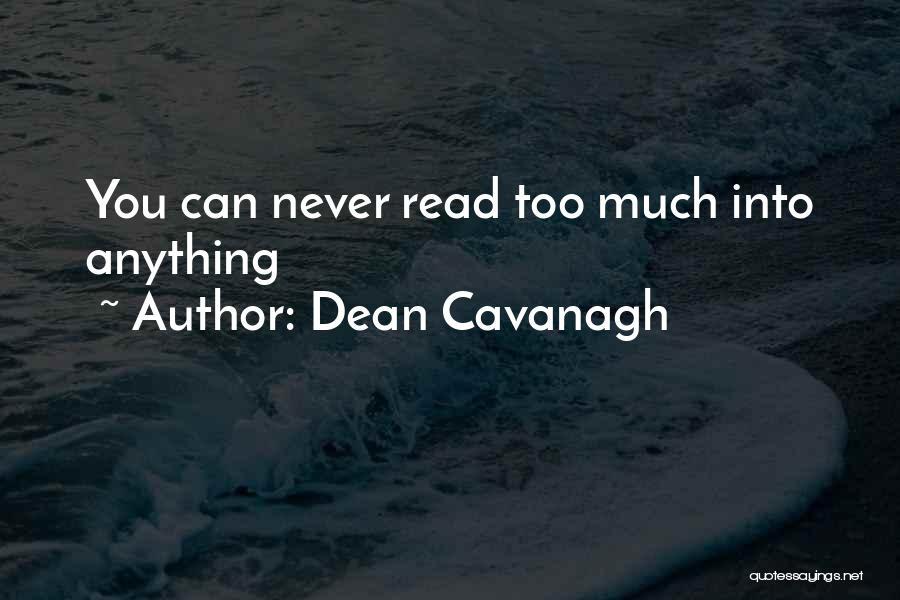 Dean Cavanagh Quotes 2181756