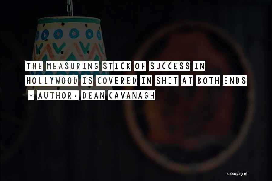 Dean Cavanagh Quotes 251676