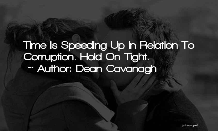 Dean Cavanagh Quotes 453470