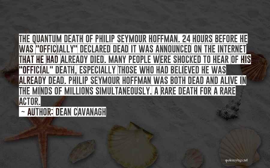 Dean Cavanagh Quotes 490762