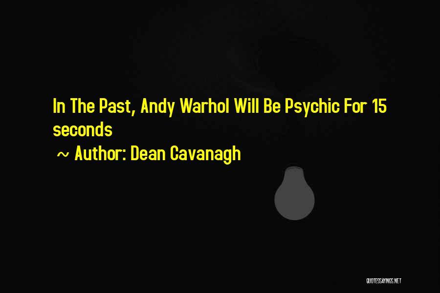 Dean Cavanagh Quotes 544197