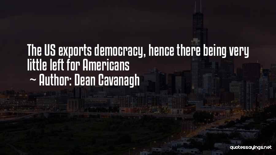 Dean Cavanagh Quotes 664652