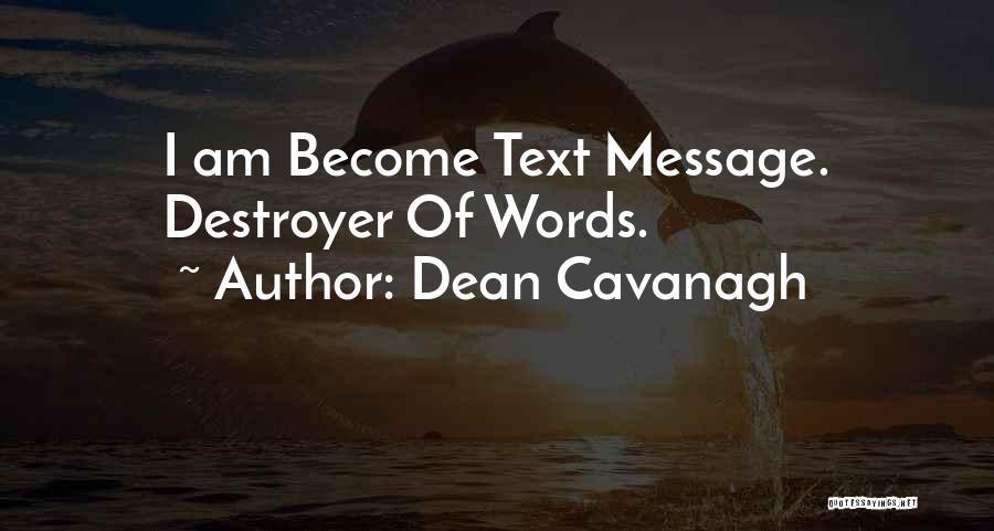 Dean Cavanagh Quotes 723196