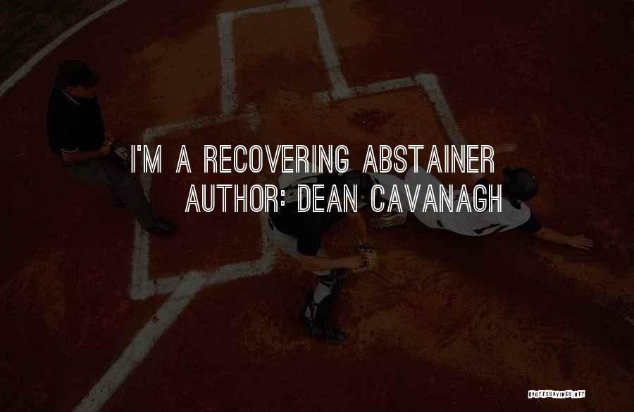 Dean Cavanagh Quotes 797728