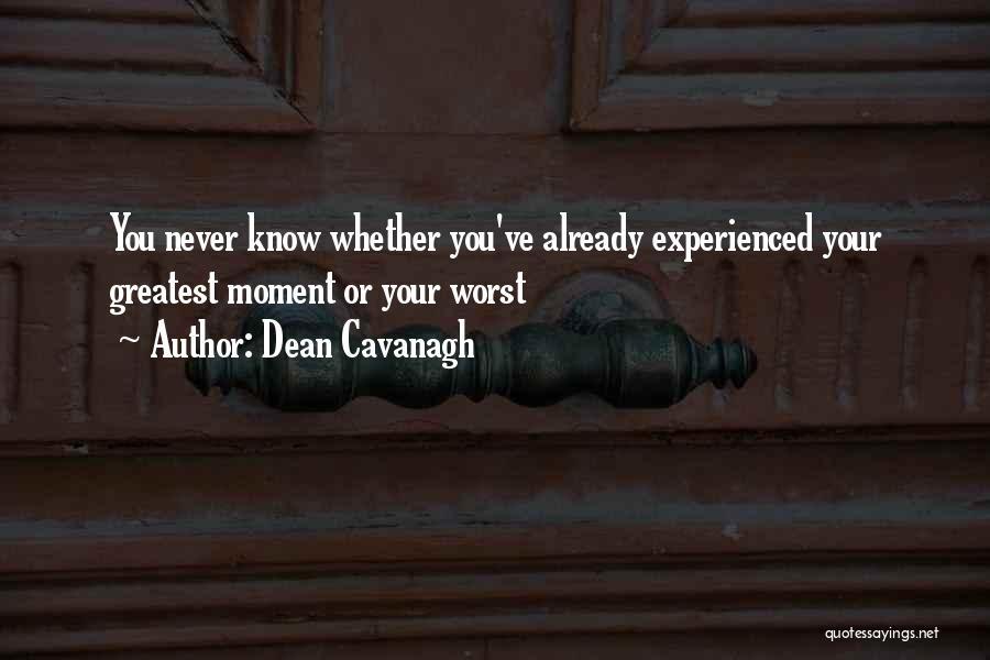 Dean Cavanagh Quotes 808970