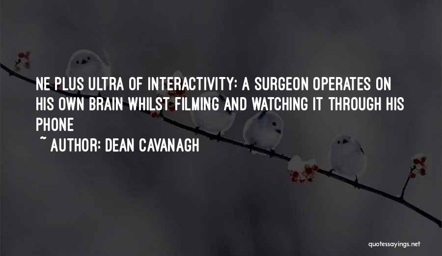 Dean Cavanagh Quotes 93398