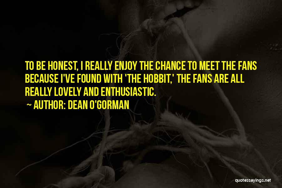 Dean O'Gorman Quotes 1100417