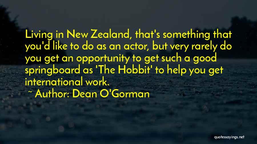 Dean O'Gorman Quotes 466397