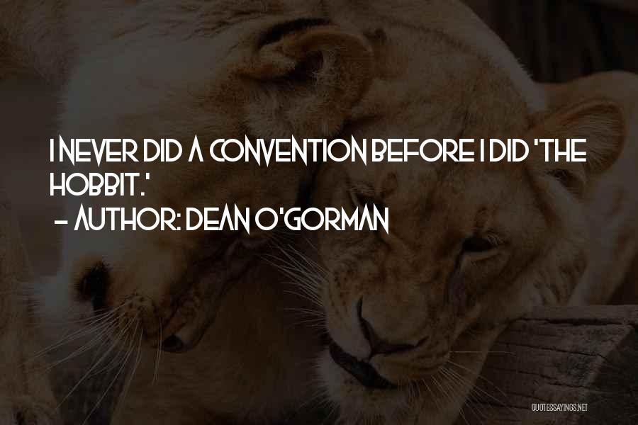 Dean O'Gorman Quotes 892856
