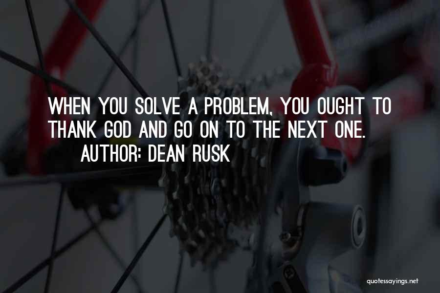 Dean Rusk Quotes 1577540