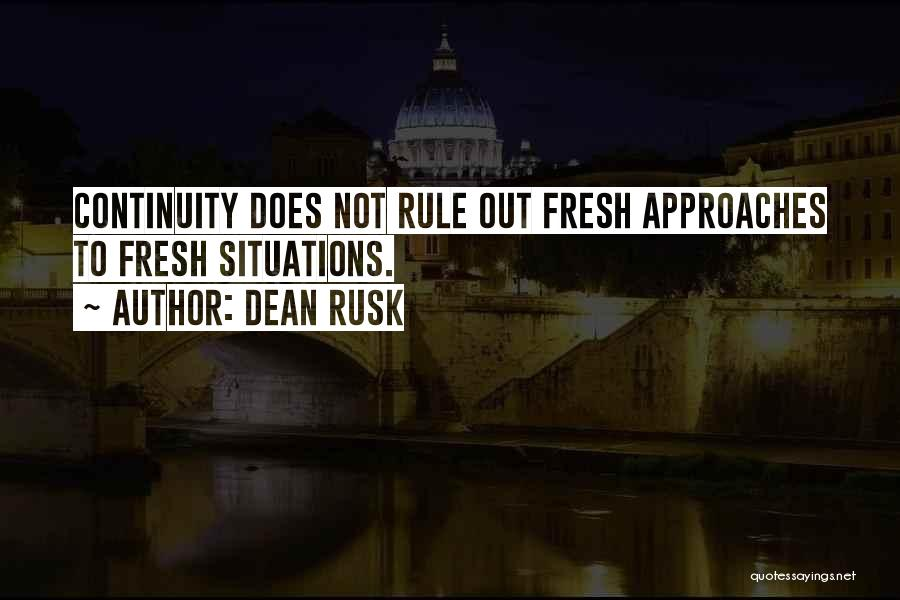 Dean Rusk Quotes 1796322
