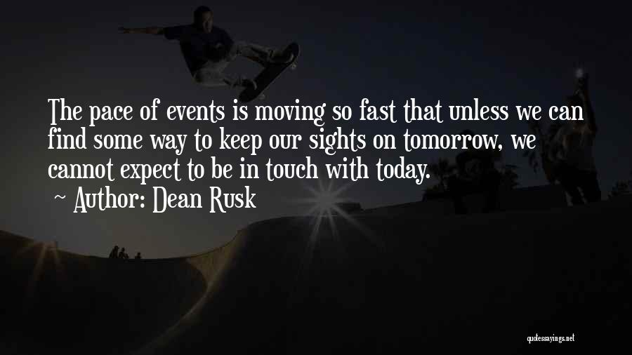 Dean Rusk Quotes 245918