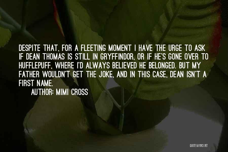 Dean Thomas Quotes By Mimi Cross