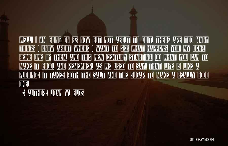 Dear Sugar Quotes By Joan W. Blos